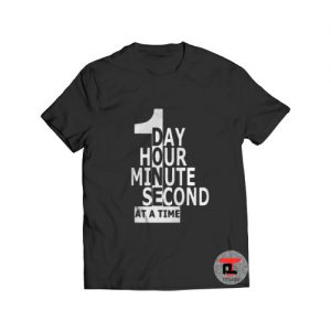 1 Day 1 Hour 1 Minute 1 Second Viral Fashion T-Shirt