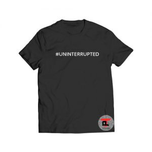 #uninterrupted Viral Fashion T-Shirt