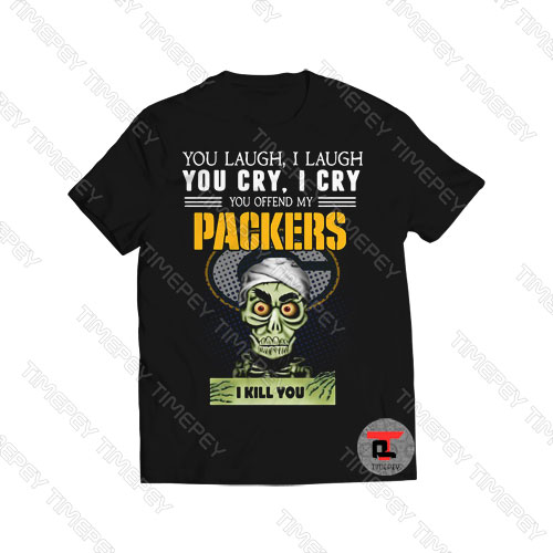 I Cry You Offend My Packers I kill you