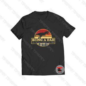 Being A Dad Viral Fashion T Shirt
