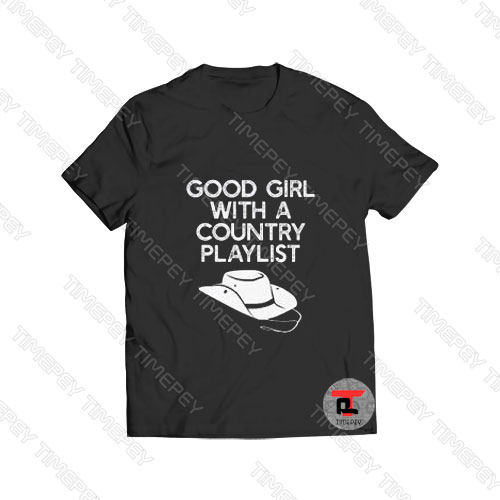 Good Girl with a Country Playlist Viral Fashion T Shirt