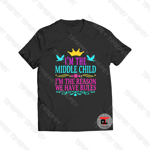I'm the middle child Viral Fashion T Shirt