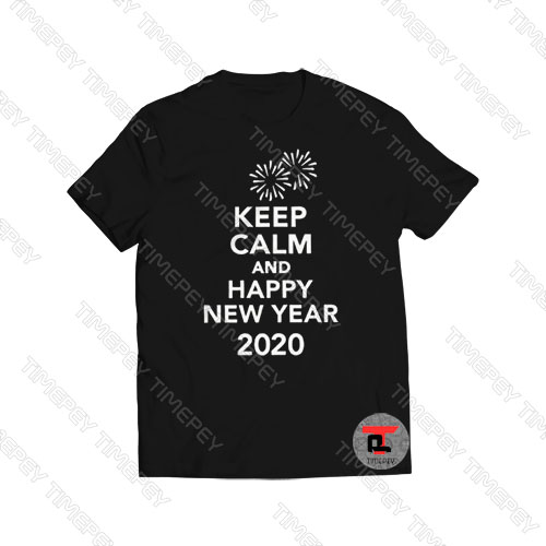 Keep Calm And Happy New Year 2020