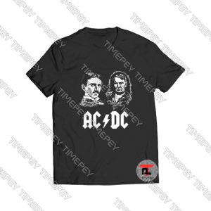 AC DC Tesla Edison Viral Fashion T Shirt