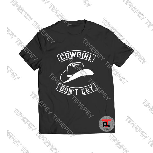 Cowgirl Dont Cry Viral Fashion T Shirt