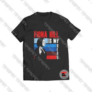 Fiona hill is my hero Viral Fashion T Shirt