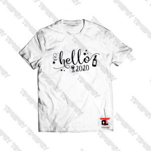 Hello 2020 New Years Viral Fashion T Shirt