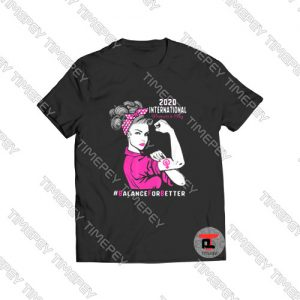2020 International Women's Day Balance For Better Viral Fashion T Shirt