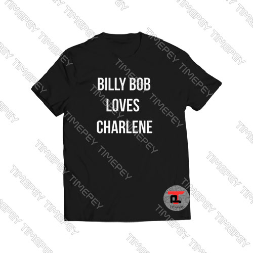 Billy-Bob-Loves-Charlene-Shirt
