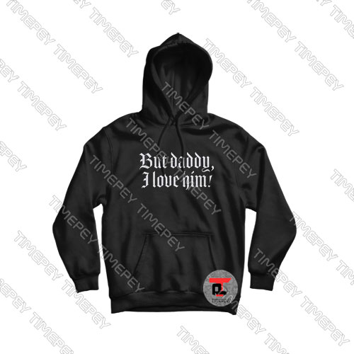 But-Daddy-I-Love-Him-Letter-Hoodie