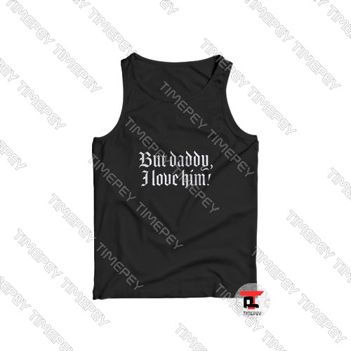 But-Daddy-I-Love-Him-Letter-Tank-Top