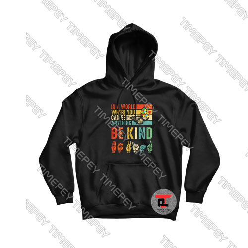 Butterfly Autism Be Kind In World Where You Can Be Anything Shirts Hoodie