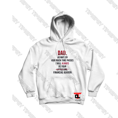 Dad no matter how much time passes Shirts Hoodie