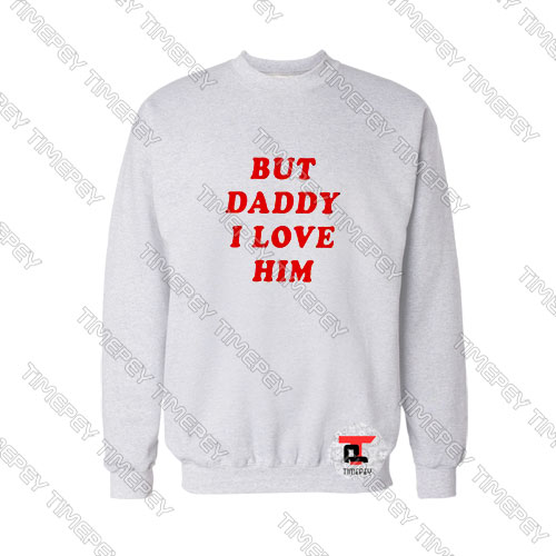 Daddy-I-Love-Him-Logo-Sweatshirt