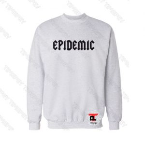 Epidemic Sweatshirt
