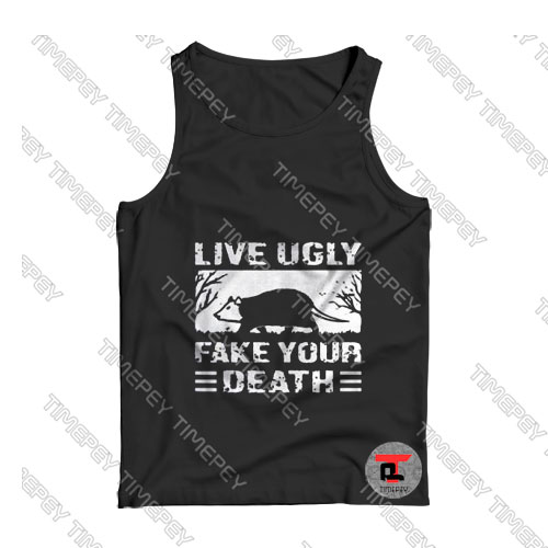 Live Ugly Fake Your Death Opossum Tank Top