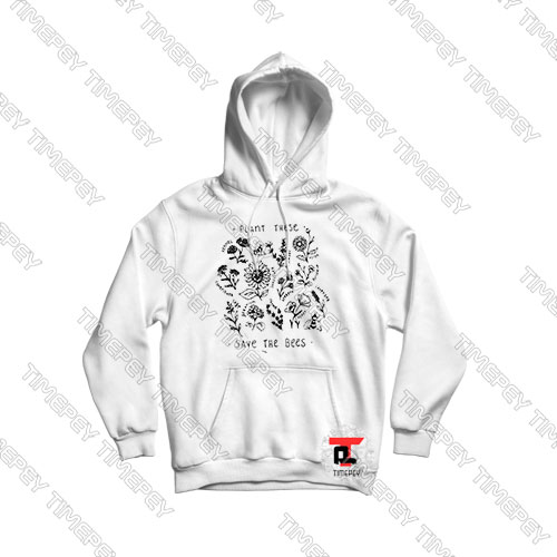 Plant-these-save-the-bees-Hoodie