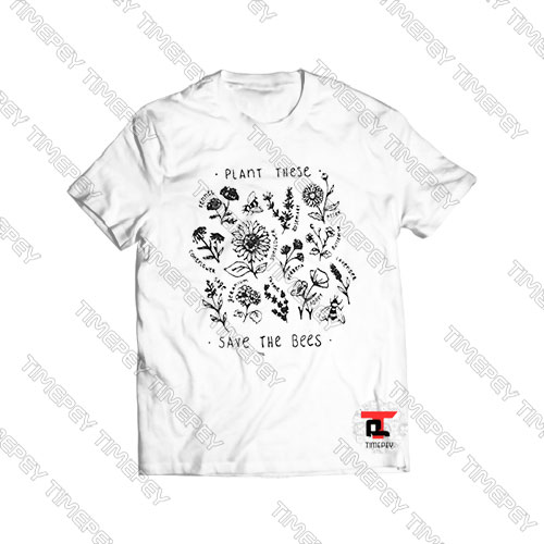 Plant-these-save-the-bees-Shirt
