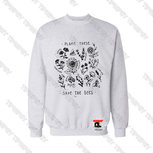 Plant-these-save-the-bees-Sweatshirt