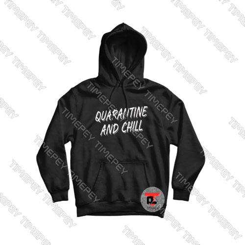 Quarantine-And-Chill-Font-Logo-Hoodie