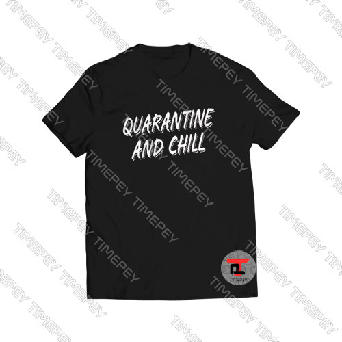 Quarantine-And-Chill-Font-Logo-Shirt