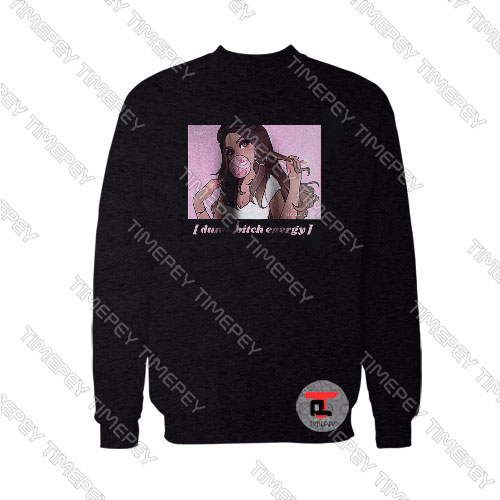 Dumb Bitch Energy Sweatshirt