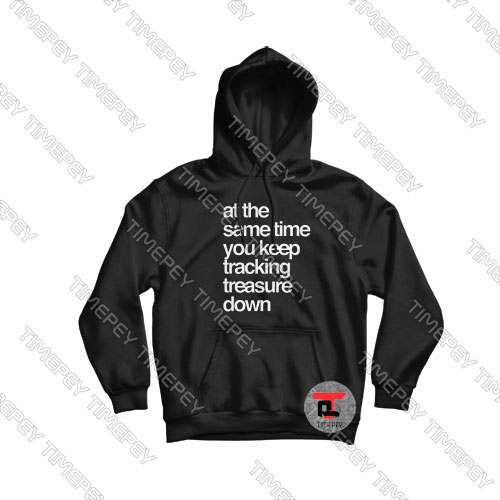 Tracking Treasure Down Lyric Hoodie