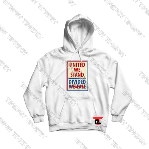 United We Stand Divided We Fall Hoodie