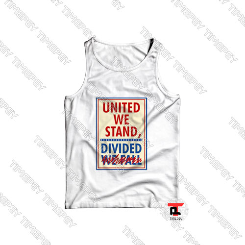 United We Stand Divided We Fall Tank Top