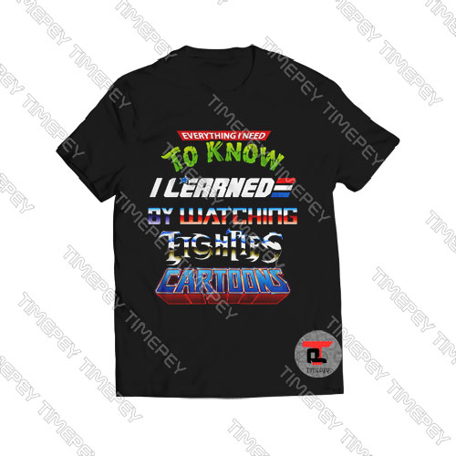 Everything-I-Need-to-Know-I-Learned-T-Shirt-For-Men-and-Women-S-3XL
