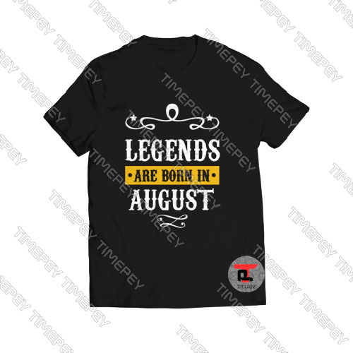 Legends-Are-Born-In-August-T-Shirt-Women-and--Men-S-3XL