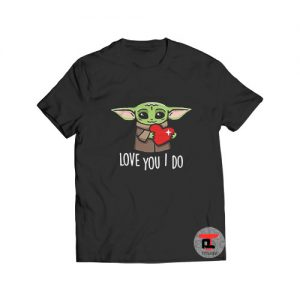 Baby Yoda Love You I Do T Shirt Valentines Day S-3XL