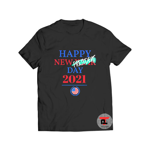 Happy New Year President T Shirt Inauguration Day 2021 S-3XL