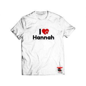 I Love Hannah T Shirt Hannah Montana S-3XL
