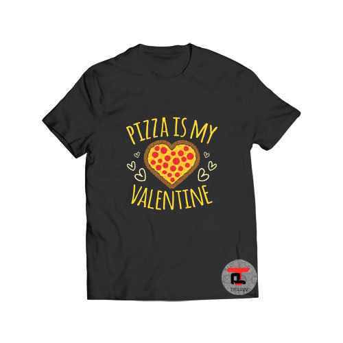 Pizza Is My Valentine T Shirt Viral Fashion
