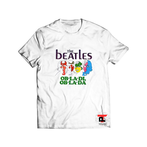 The Beatles Obladi Oblada T Shirt For Men and Women S-3XL