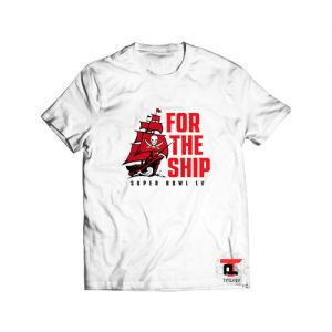 Buccaneers for the ship Super Bowl T Shirt