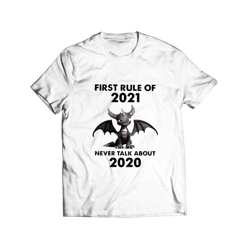 First Rule Of 2021 Toothless Dragon T Shirt