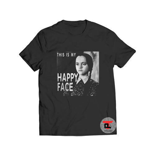 Wednesday Addams this is my happy face T Shirt