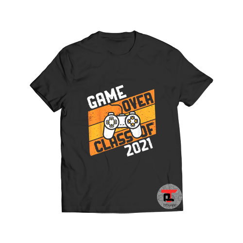 Game Over Class of 2021 T Shirt