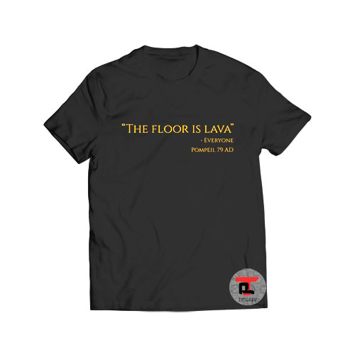 The Floor Is Lava Everyone T Shirt