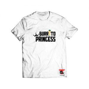 Burrito Princess Burrito Day T Shirt