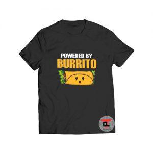 Powered By Burrito T Shirt