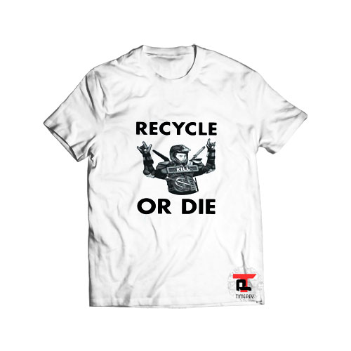 Rainn Wilson recycle or die T Shirt