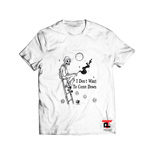 Skeleton I dont want to come down T Shirt