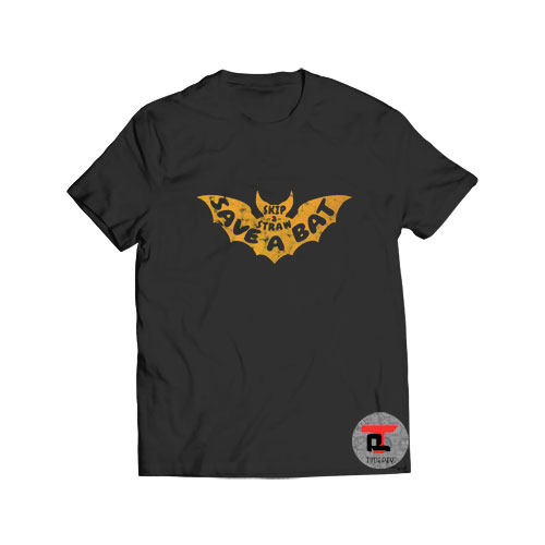 Skip a straw save a bat T Shirt