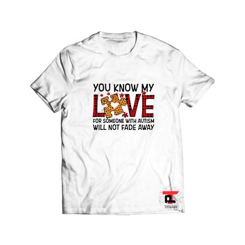 You Know My Love For Someone T Shirt