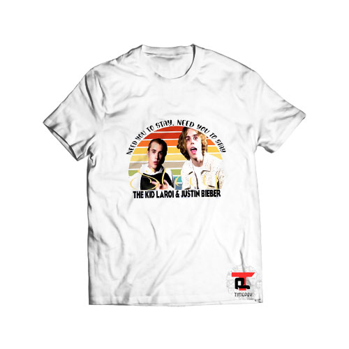 Need you to stay justin and kid laroi T Shirt