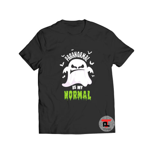 Paranormal Is My Normal Ghost T Shirt