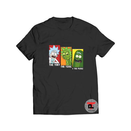 Rick and morty the tiny the toxic the pickle T Shirt